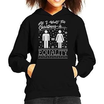 All I Want For Christmas Is Equality M F Signs Kid's Hooded Sweatshirt