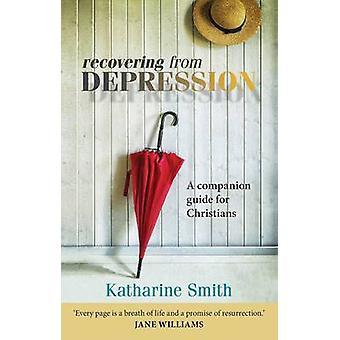 Toipumassa masennuksesta - lisäopas kristityille Kathe
