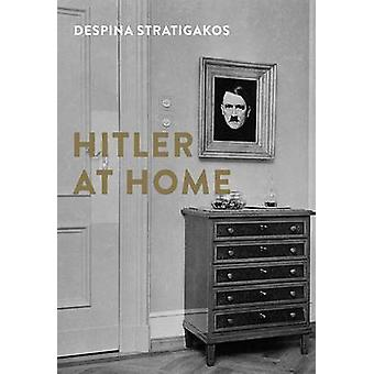Hitler at Home by Despina Stratigakos - 9780300222920 Book
