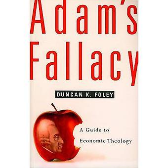 Falácia do Adam - um guia para teologia econômica por Duncan K. Foley - 978