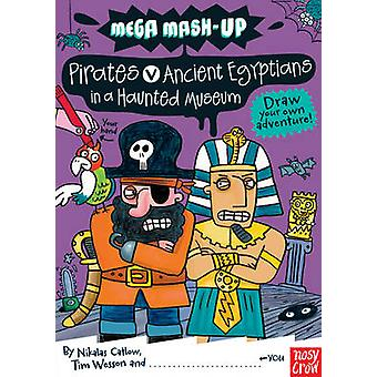 Mega Mash-Up - Pirates v Ancient Egyptians in a Haunted Museum by Nika