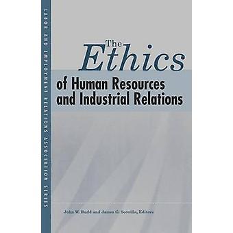 Die Ethik der Human Resources und Arbeitsbeziehungen durch John W. Bud