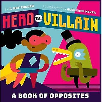 Hero vs. Villain - A Book of Opposites by T. Fuller - 9781419728259 Bo