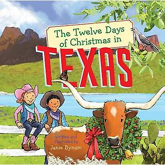 The Twelve Days of Christmas in Texas by Janie Bynum - 9781454920595