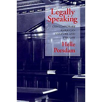 Legally Speaking - Contemporary American Culture and the Law by Helle
