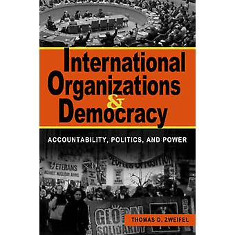 International Organizations and Democracy - Accountability - Politics