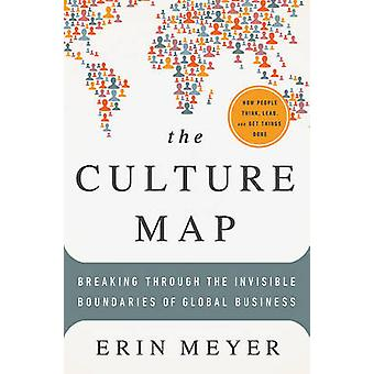 The Culture Map - Breaking Through the Invisible Boundaries of Global