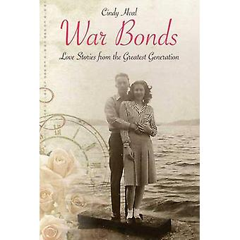 War Bonds - Love Stories from the Greatest Generation by Cindy Hval -