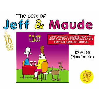The Best of Jeff and Maude by Allan Plenderleith - 9781841612942 Book