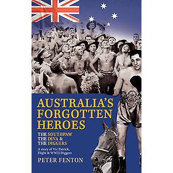 The Southpaw - the Diva & the Diggers - A Story of Australia's Forgott
