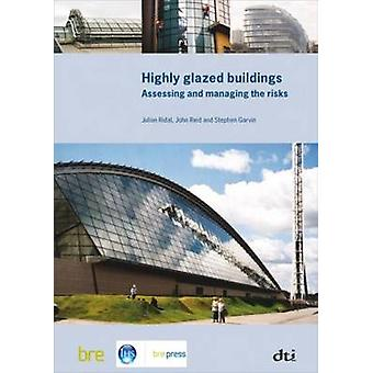 Highly Glazed Buildings - Assessing and Managing the Risks by J. Ridal