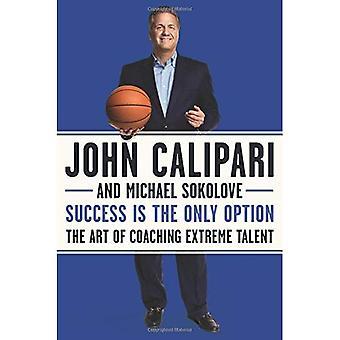 El éxito es la única opción: el arte del Coaching extremo talento