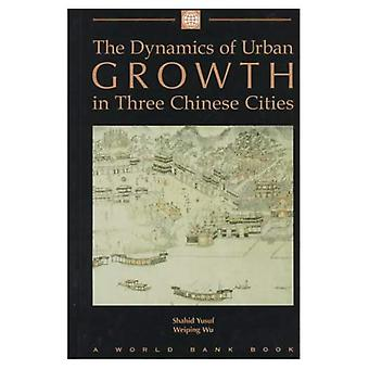 The Dynamics of Urban Growth in Three Chinese Cities