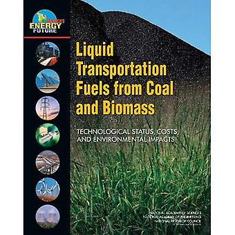 Liquid Transportation Fuels from Coal and Biomass: Technological Status, Costs, and Environmental Impacts
