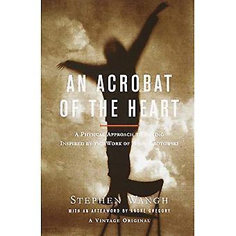 En akrobat av hjärtat: en fysisk metod till tillförordnad inspirerad av arbetet av Jerzy Grotowski (Vintage Original)