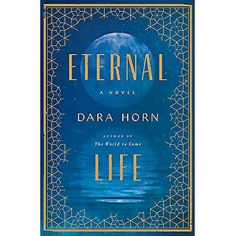 Eternal Life: A Novel