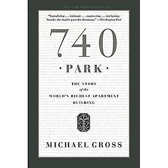 Parc 740: l'histoire de l'immeuble d'habitation les plus riches du monde