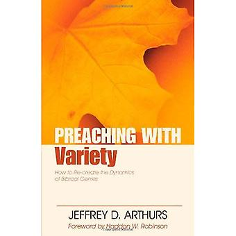 Preaching with Variety: How to Re-Create the Dynamics of Biblical Genres (Preaching With...)