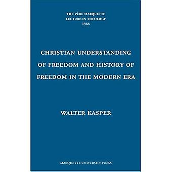 Christian Understanding of Freedom and the History of Freedom in the Modern Era