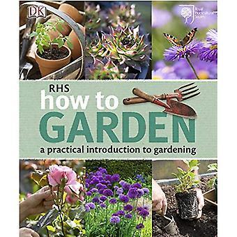 RHS hur trädgård: en praktisk introduktion till trädgårdsarbete