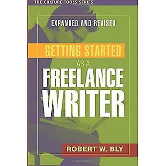 Getting Started as a Freelance Writer, Expanded and Revised (Culture Tools)