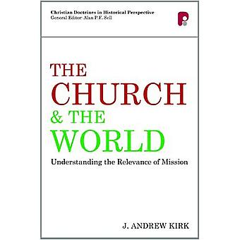 The Church and the World (Christian Doctrine in Historical Perspective)