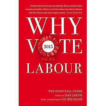 Varför rösta arbetskraft 2015: Guide för väsentliga