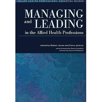 Managing and Leading in the Allied Health Professions: The Essential Guide (Allied Health Professions - Essential Guides)