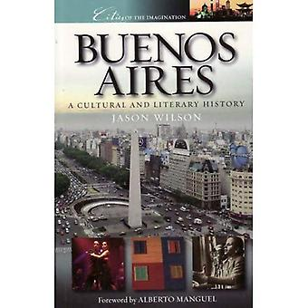 Buenos Aires: A Cultural and Literary History (Cities of the Imagination)