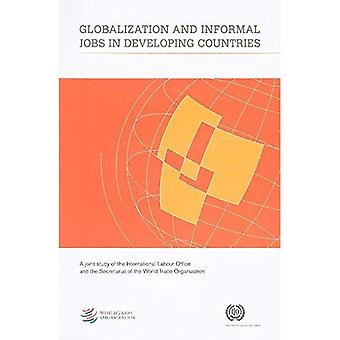Globalization and Informal Jobs in Developing Countries