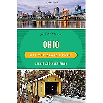 Ohio Off the Beaten Path (R): A Guide To Unique Places (Off the Beaten Path Series)