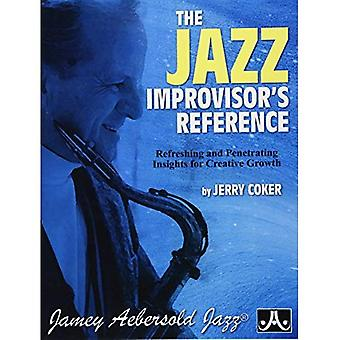 The Jazz Improvisor's Reference: Refreshing and Penetrating Insights for Creative Growth