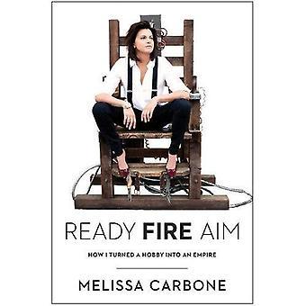 Ready, Fire, Aim: How I Turned a Hobby Into an Empire