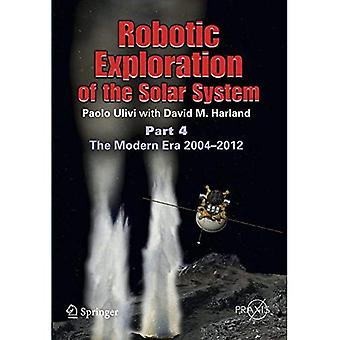 Robotti tutkia aurinkokunnan: osa 4: nykyajan 2004 2013 (Springer Praxis kirjat)