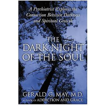 Dark Night of the Soul The by May & Gerald G.