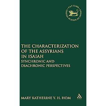 The Characterization of the Assyrians in Isaiah by Hom & Mary Katherine Y.H.