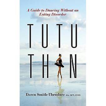 TuTu Thin by SmithTheodore & Dawn