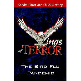 Ailes de terreur la pandémie de grippe aviaire par Ghost & Sandra & B