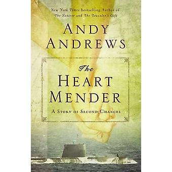 The Heart Mender A Story of Second Chances by Andrews & Andy