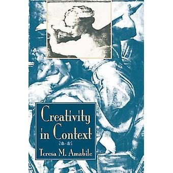 Creativity in Context Update to the Social Psychology of Creativity by Amabile & Teresa M.