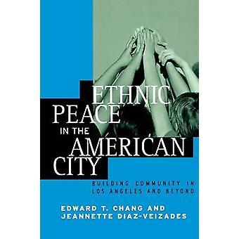 Etninen rauha Amerikan kaupungin rakennus yhteisön Los Angeles ja sen jälkeen Chang & Edward Taehan