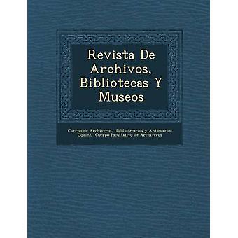 Revista De Archivos Bibliotecas Y Museos av Archiveros & Cuerpo de