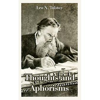 Thoughts and Aphorisms by Tolstoy & Leo & N.