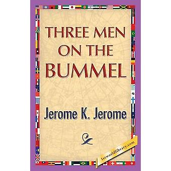 Three Men on the Bummel by Jerome & Jerome Klapka
