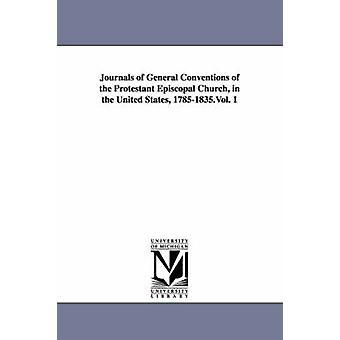 Tidskrifter av allmänna reglar av protestantiska Episkopalkyrkan i den USA-17851835.Vol. 1 av Episkopalkyrkan. Allmän konvention.