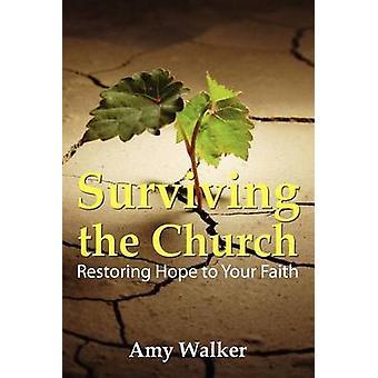 Het overleven van de kerk hoop terugzetten naar uw geloof door Walker & Amy