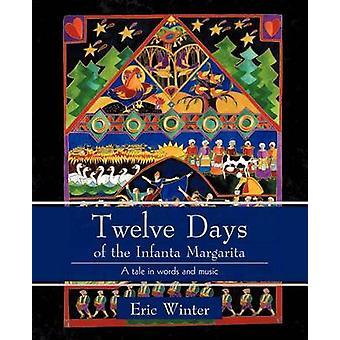 Zwölf Tage die Infantin Margarita A Arbeit für eine kleine Choral Gruppe von Winter & Eric