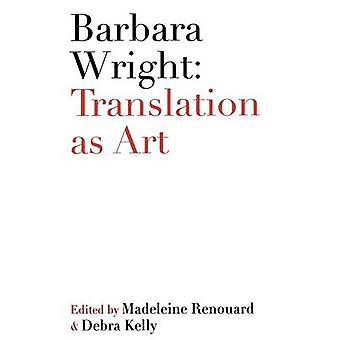 Barbara Wright Translation as Art by Kelly & Debra