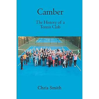 Camber The History of a Tennis Club by Smith & Chris