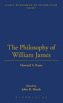 Philosophy of William James by Knox & Howard V.